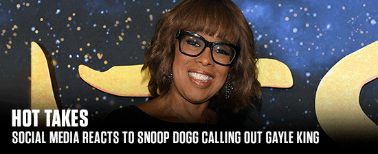 #HotTakes: Social Media Reacts To Snoop Dogg Calling Out Gayle King After Controversial Kobe Bryant Remarks