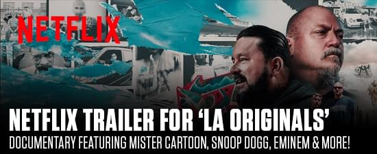 Netflix Releases Trailer For 'LA Originals' Documentary Featuring Mister Cartoon, Snoop Dogg, Eminem & More!