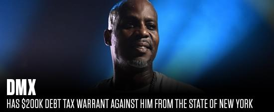 New York Issues Tax Warrant Against DMX For Over $200k Debt