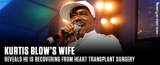 Kurtis Blow's Wife Reveals He Is Recovering From Heart Transplant Surgery