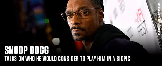 Snoop Dogg Considers Who Would Play Him In A Biopic