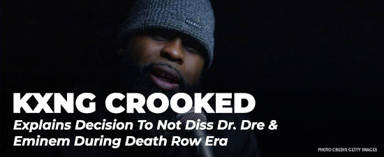 KXNG Crooked Explains Decision To Not Diss Dr. Dre & Eminem During Death Row Era