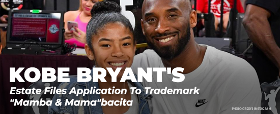 "Kobe Bryant's Estate Files Application To Trademark ""Mamba & Mama""bacita"