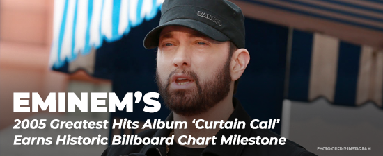 Eminem's 2005 Greatest Hits Album 'Curtain Call' Earns Historic Billboard Chart Milestone