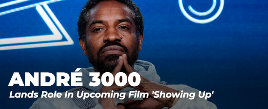 André 3000 Lands Role In Upcoming Film 'Showing Up'
