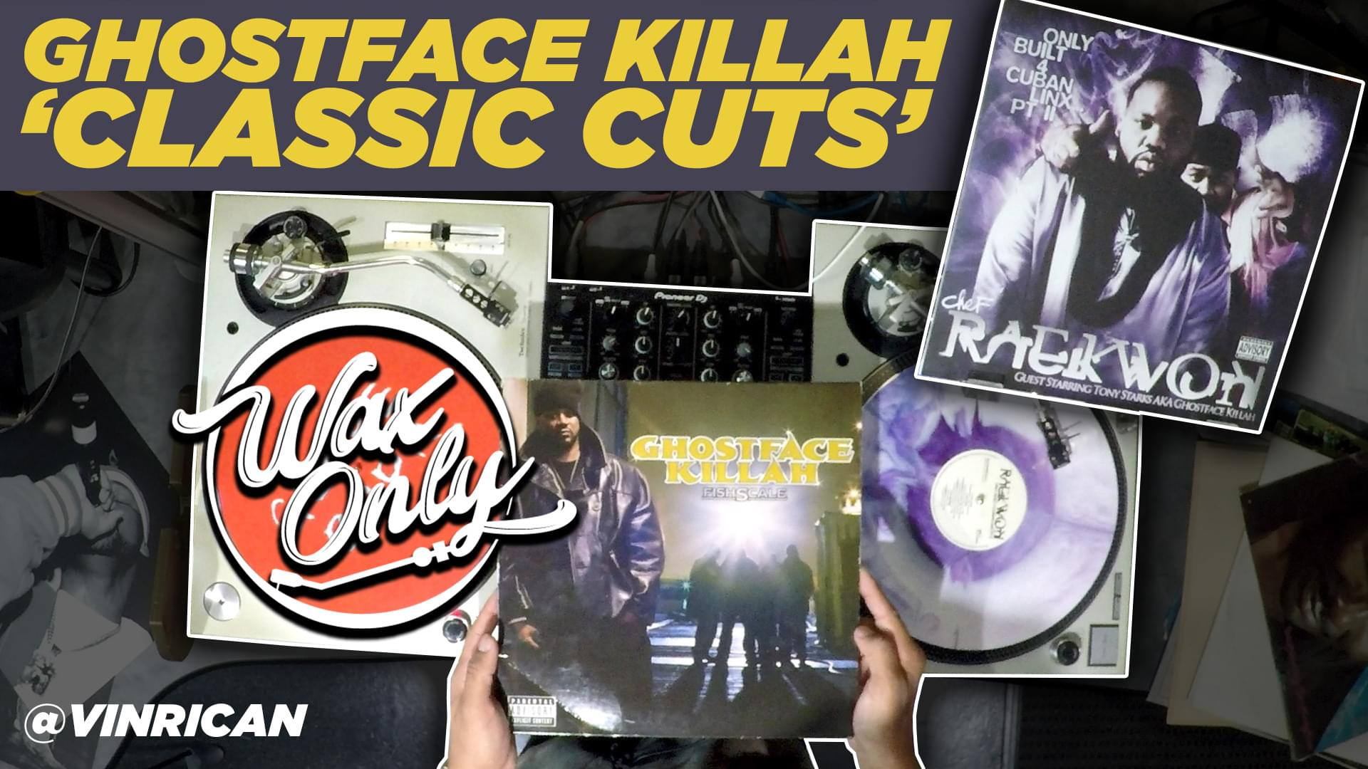 #WAXONLY: Discover Samples On Ghostface Killah Classic Cuts
