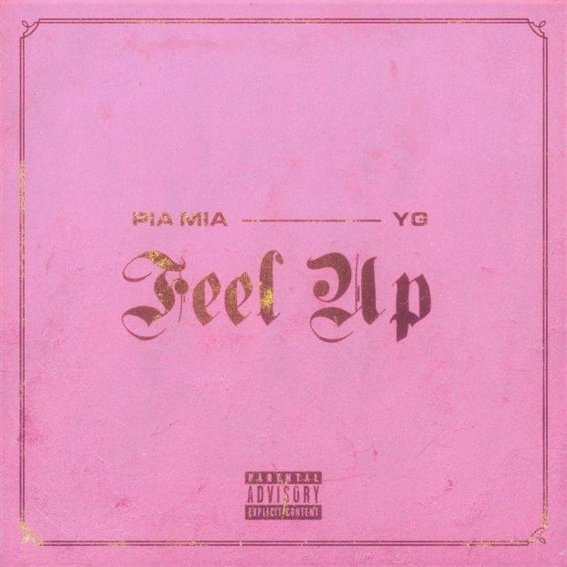 "YG Jumps on Pia Mia's New Single ""Feel Up"" [LISTEN]"