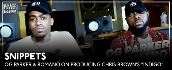 "OG Parker & Romano On Producing Chris Brown's ""Indigo"" w/ Scott Storch"