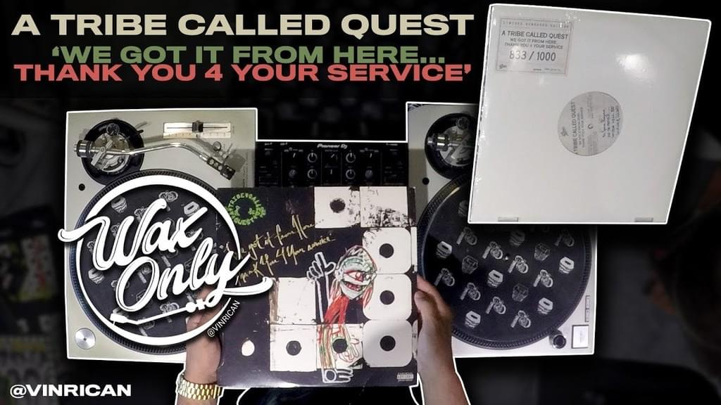 #WAXONLY: Vin Rican Showcases Samples Used On A Tribe Called Quest's 'We Got It From Here…'