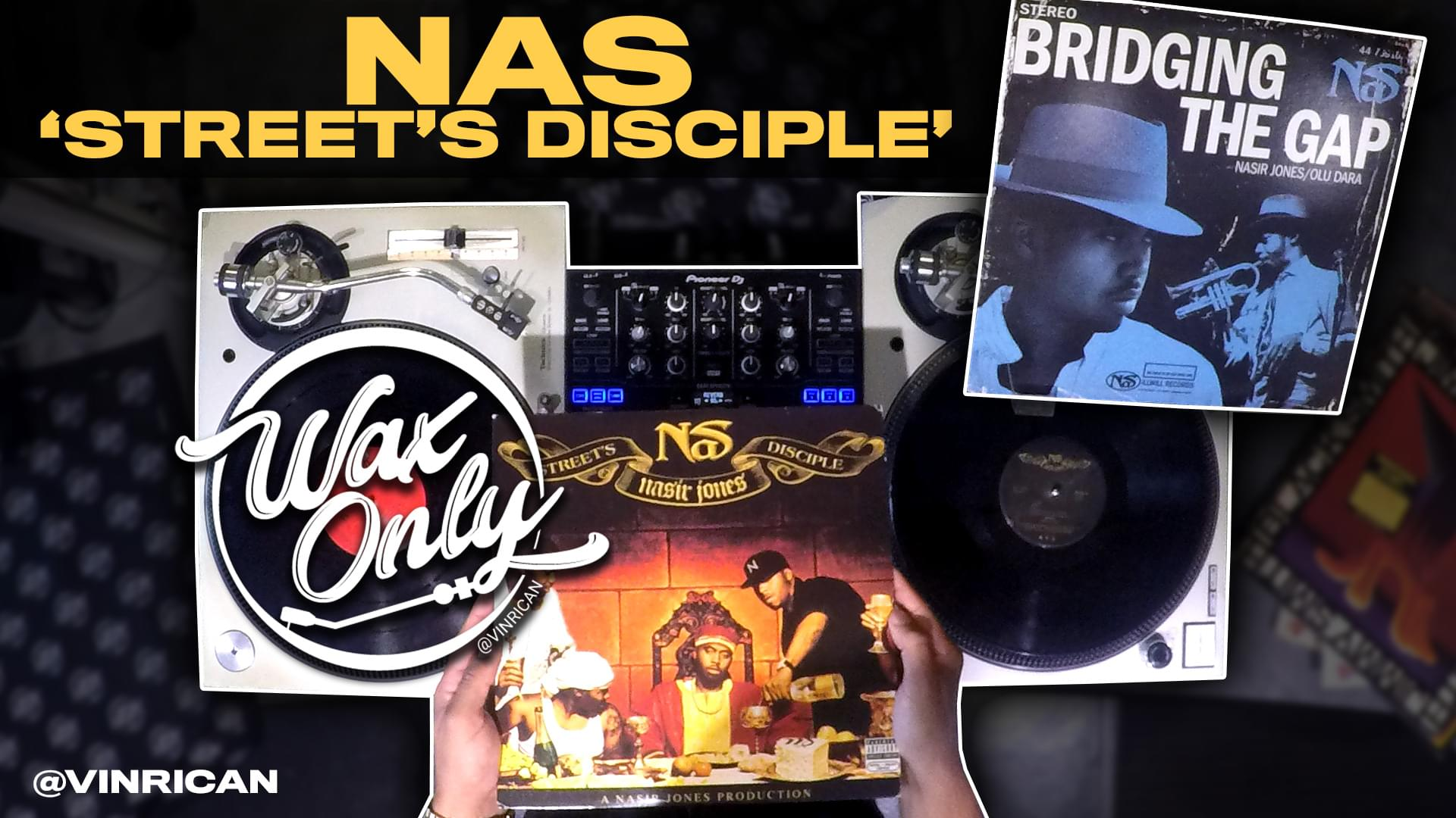 #WAXONLY: Vin Rican Flips Through Classic Samples Used On Nas' 'Street's Disciple' Album