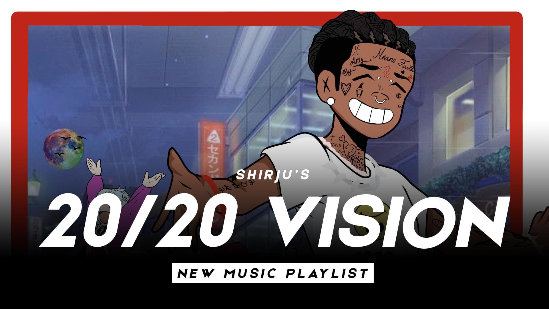 Shirju's 20/20 Playlist 1/24: Lil Uzi Vert, Baby Smoove, Lil Tjay, Saviii 3rd, Rubi Rose & More!