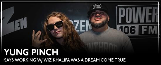 Yung Pinch Says Working w/ Wiz Khalifa Was A Dream Come True