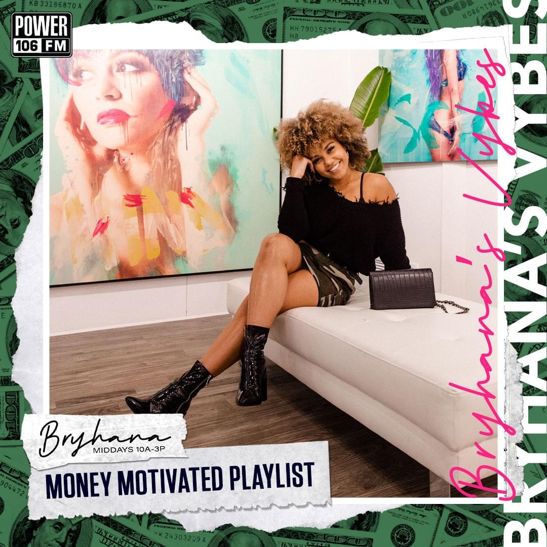 Bryhana's Vybes Playlist—Money Motivated Tracks Feat. Cardi B, Drake, Mustard + MORE [STREAM]