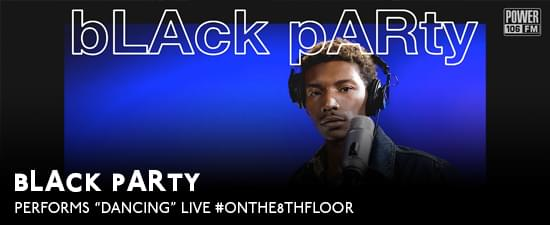 "bLAck pARty Performs ""Dancing"" LIVE #OnThe8thFloor"
