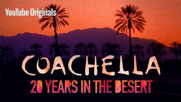 """Watch """"Coachella: 20 Years in the Desert"""" Documentary Here!!"""