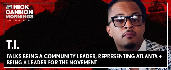 T.I. Talks Being A Community Leader, Representing Atlanta + Being A Leader For The Movement
