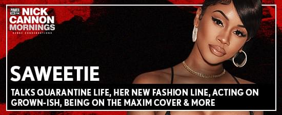 Saweetie Talks Quarantine Life, Her New Fashion Line, Acting on Grown-ish, Being on The Maxim Cover & More