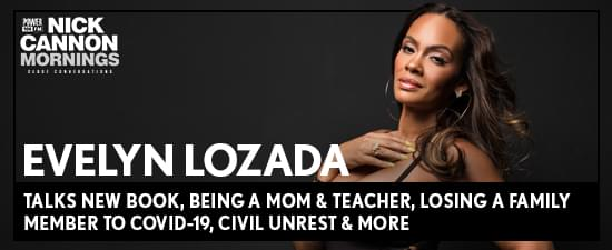 Evelyn Lozada Talks New Book, Being A Mom & Teacher, Losing A Family Member To Covid-19, Civil Unrest & More