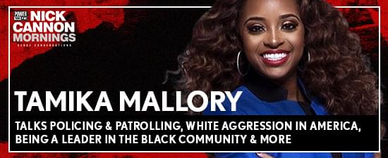 Activist Tamika Mallory Talks Policing & Patrolling, White Aggression in America, Being A Leader in The Black Community & More