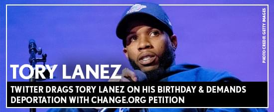 Twitter DRAGS Tory Lanez On His Birthday & Demands Deportation With Change.org Petition
