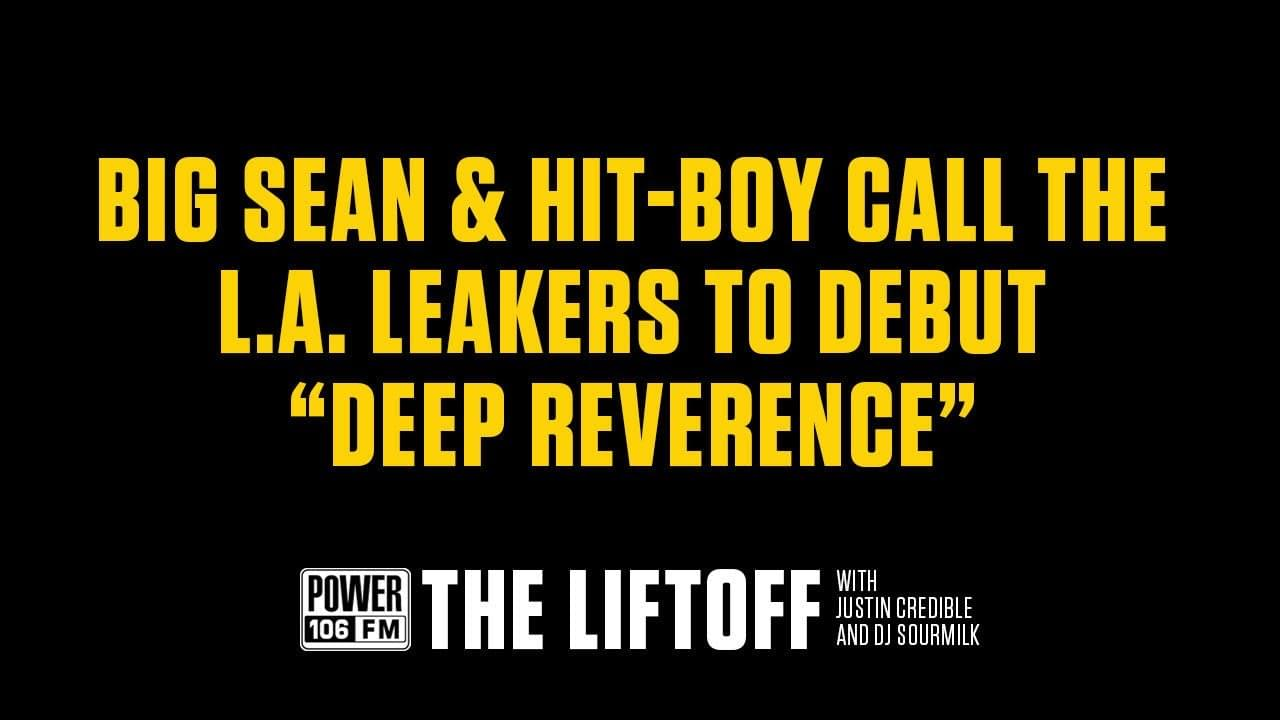 "Big Sean & Hit-Boy Call The L.A. Leakers To Debut ""Deep Reverence"""