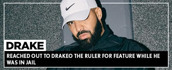 Drake Reached Out To Drakeo The Ruler For Feature While He Was In Jail + 6ix9ine Has New Hulu Docu
