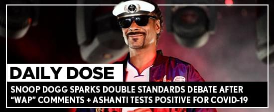 "Snoop Dogg Sparks Double Standards Debate After ""WAP"" Comments + Ashanti Tests Positive For Covid-19"