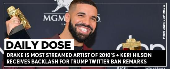 Keri Hilson Receives Backlash For Trump Twitter Ban Remarks + Drake Is Most Streamed Artist Of 2010s