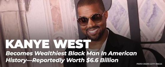 Kanye West Becomes Wealthiest Black Man In American History—Reportedly Worth $6.6 Billion Thanks To Yeezy Brand