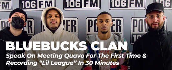 "BlueBucksClan Speak On Meeting Quavo For The First Time & Recording ""Lil League"" In 30 Minutes"