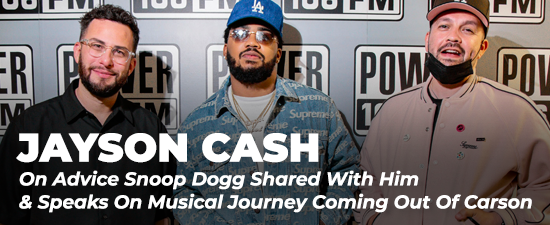 Jayson Cash On Advice Snoop Dogg Shared With Him & Speaks On Musical Journey Coming Out Of Carson