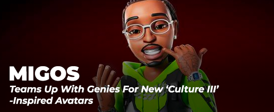 Migos Team Up With Genies For New 'Culture III'-Inspired Avatars