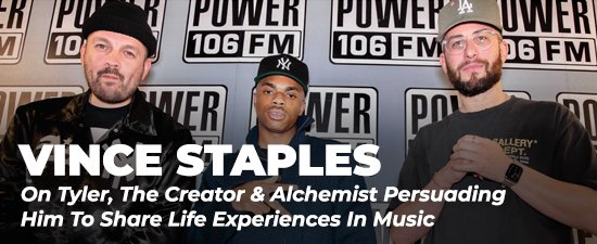 Vince Staples On Tyler, The Creator & Alchemist Persuading Him To Share Life Experiences In Music
