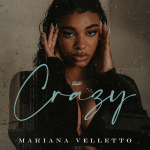 "NY Native Mariana Velletto Delivers New Sensual ""Crazy"" Visual"
