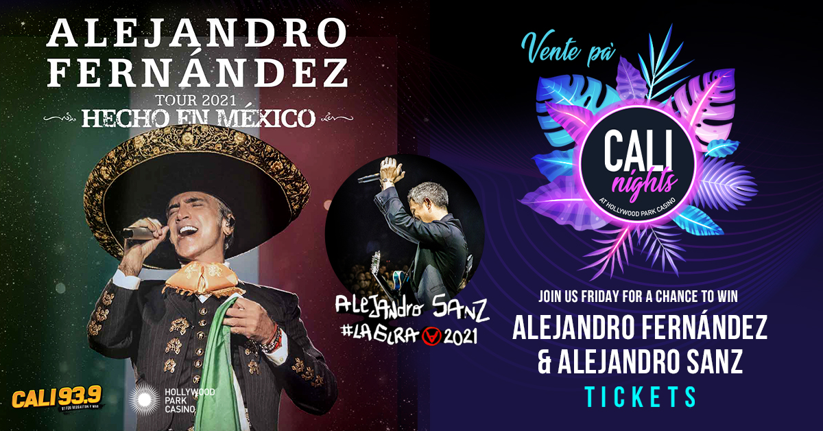 GANA BOLETOS PARA ALEJANDRO FERNÁNDEZ Y ALEJANDRO SANZ en las Cali Nights de Hollywood Park Casino