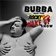 BUBBA - WAKE UP SHOW