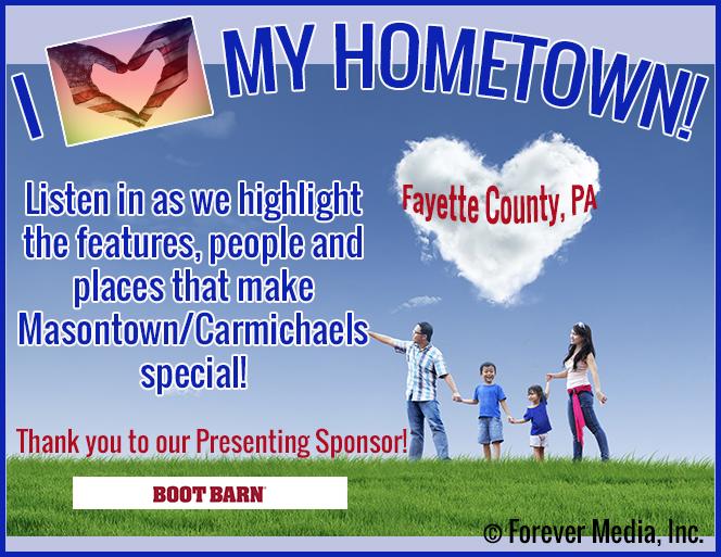 I Love My Hometown – Carmichaels/Masontown