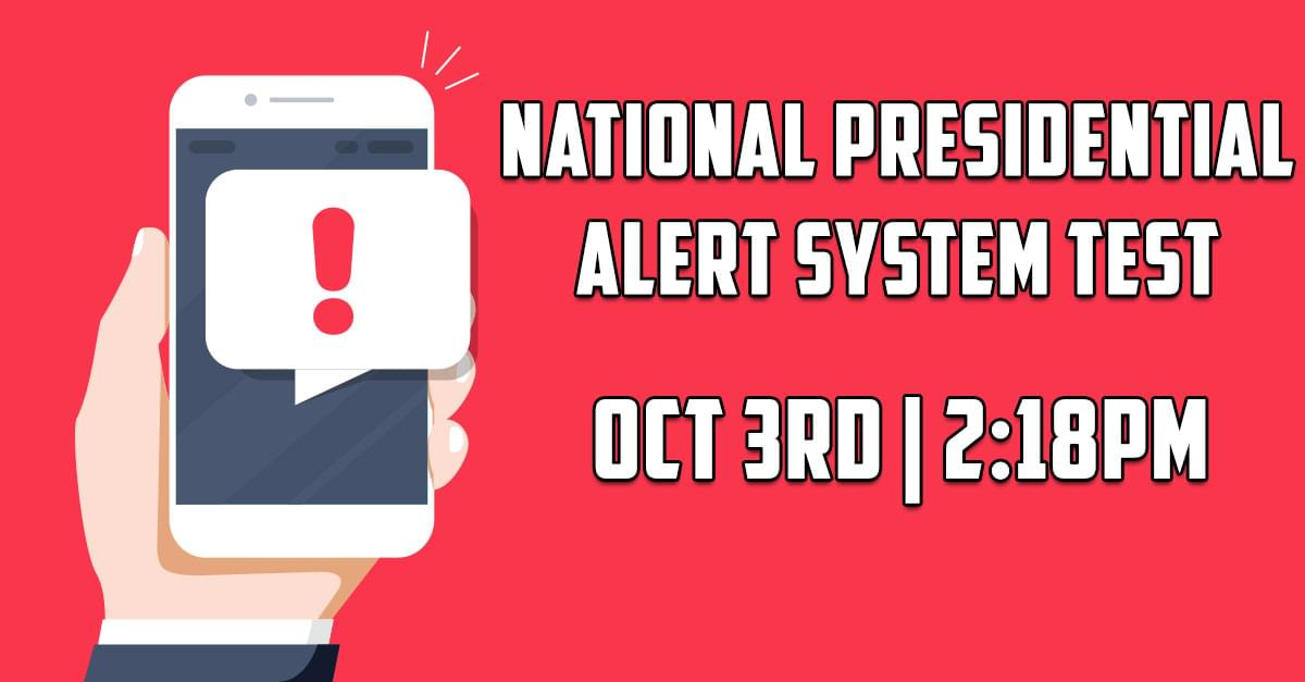 National Presidential Alert System Test: Oct 3, 2:18pm