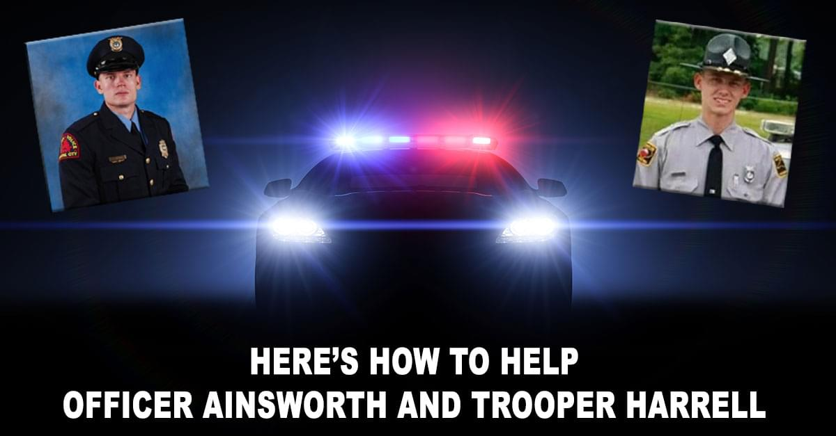 Here's How You Can Support Officer Ainsworth and Trooper Harrell
