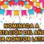 Nominada a estación del año por Monitor Latino