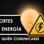 Cortes de energía: Con quién comunicarse