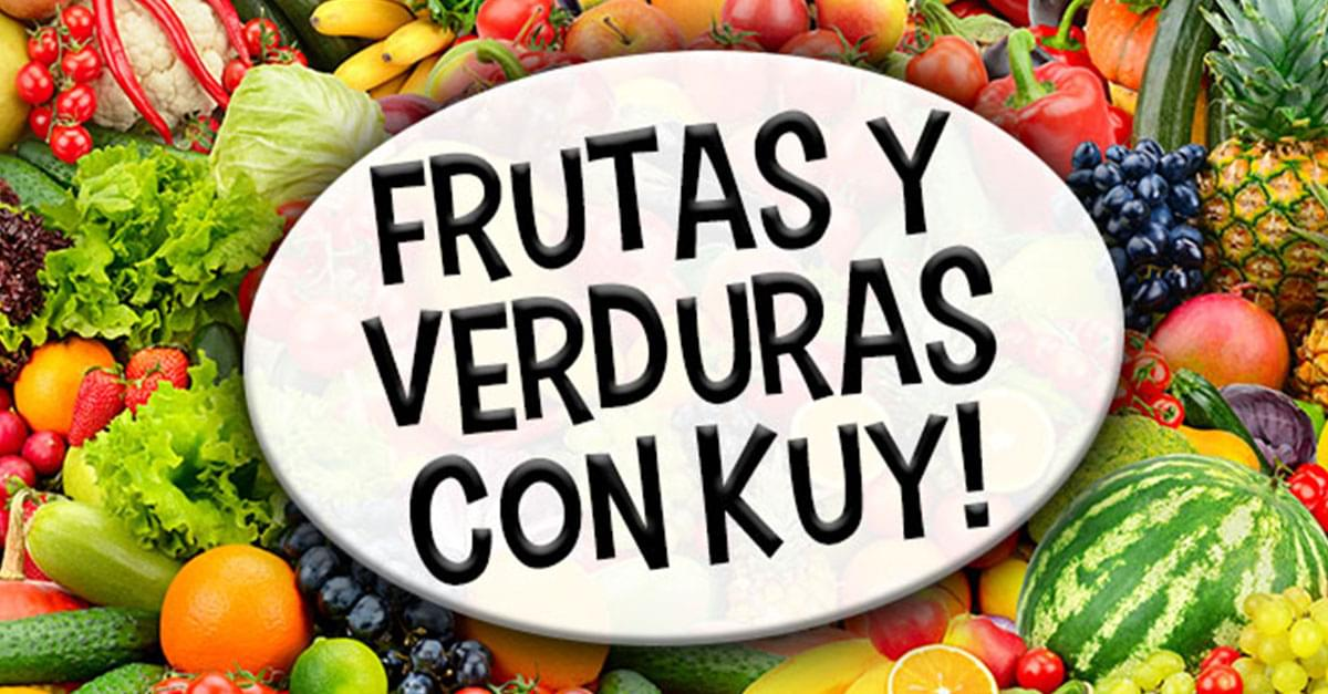 Frutas y verduras con Kuy!