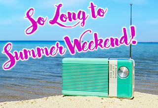 So Long To Summer Weekend