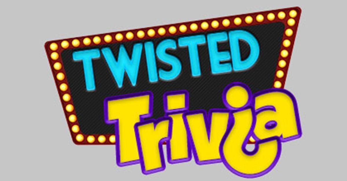 Twisted Trivia: January 31, 2020