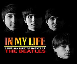 In My Life – A Musical Theatre Tribute to the Beatles