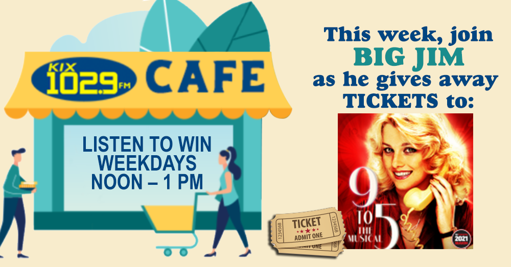 """KIX Café: Listen to Win Tickets to """"9 to 5: The Musical"""""""