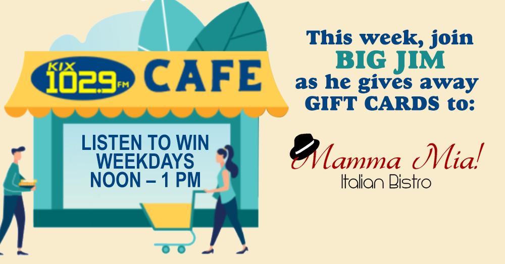 KIX Café: Win Gift Cards to Mamma Mia's Italian Bistro