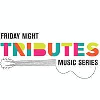 Friday Night Tributes Series