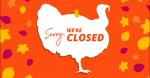 Over a dozen stores to close for Thanksgiving