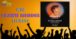 Win Shawn Mendes Tickets